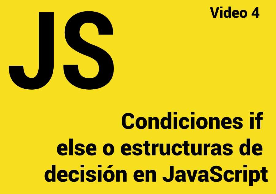 ¿Cómo utilizar las condiciones if else o estructuras de decisión en JavaScript? y ¿Qué es un if en JavaScript?