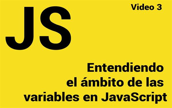 Entendiendo el ámbito de las variables en JavaScript